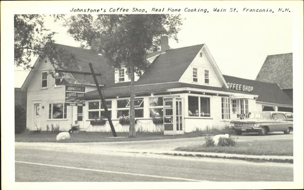 Johnstone's Coffee Shop, Real Home Cooking, Main St. Franconia, N.H New Hampshire