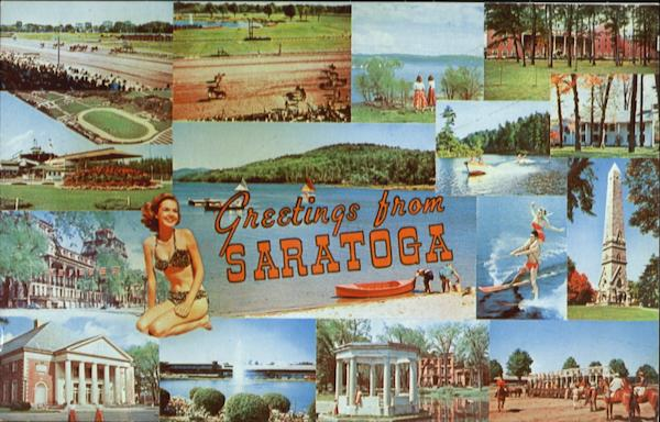 Greetings from Saratoga Saratoga Springs New York