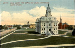 2615. State Capitol, Post Office and County Court House, Salem, Oregon