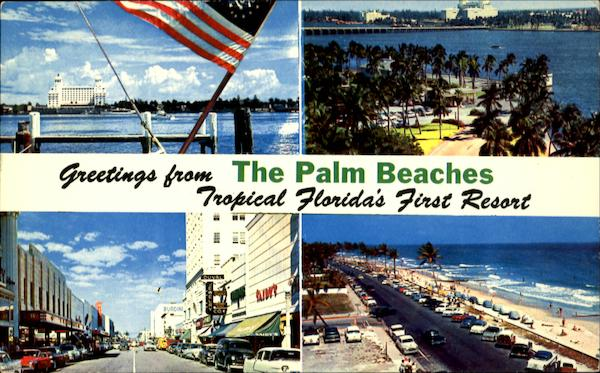 Greetings from The Palm Beaches Tropical Florida's First Resort