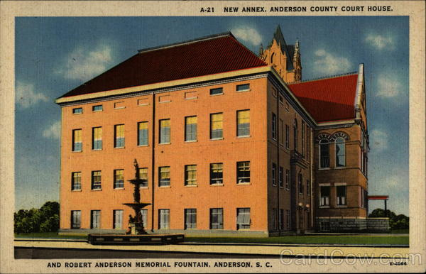 A-21 New Annex, Anderson County Court House, and Robert Anderson Memorial Fountain, Anderson, S.C South Carolina