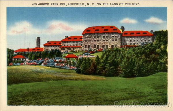 439 - Grove Park Inn, Ashevill, N.C. In the Land of the Sky Asheville North Carolina