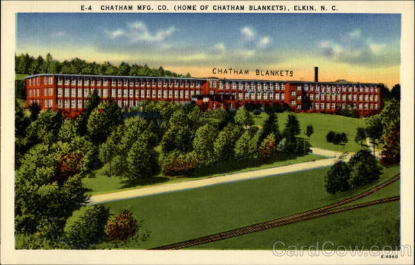 Chatham Mfg. Co. ( Home of Chatham Blankets ) Elkin North Carolina