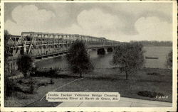 Double Decker Vehicular Bridge crossing the Susquehanna River