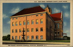 A-21 New Annex, Anderson County Court House, and Robert Anderson Memorial Fountain, Anderson, S.C