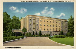 "Biltmore Hopital, Biltmore, N.C. -""The the Land of the Sky"""