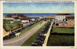 The Center of Carolina Beach, N.C. One of the Popular Bathing Resorts on the Atlantic Ocean Postcard