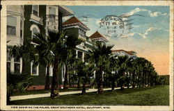 View showing the Palms, Great Southern Hotel, Gulfport, Miss