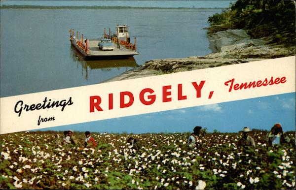 Greetings from Ridgely, Tennessee