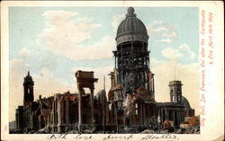 City Hall after the earthquake & fire April 18th, 1906