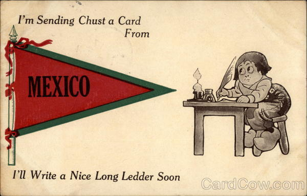 I'm Sending Chust a Card from Mexico