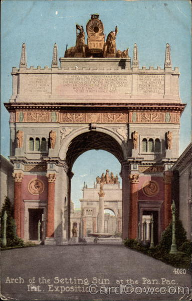 Arch of the Setting Sun at the Pan Pacific International Exposition, 1915 San Francisco California