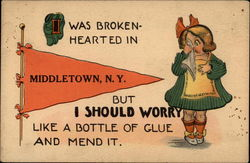 I was broken-hearted in Middletown, NY
