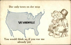 Der onlytown on der map, Warrenville, You would think so, if you vas me already yet