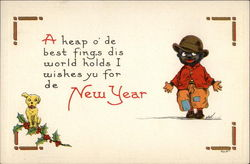 """A heap o' de best fing,s dis world holds I wishes yu for de New Year"""