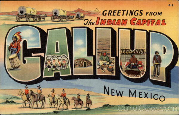 Greetings from The Indian Capital Gallup New Mexico