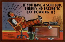 If you have a soft job, there's no excuse to lay down on it!