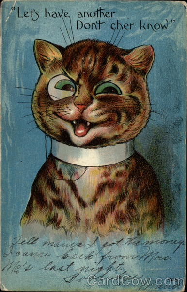 Let's have another - don't cher know Louis Wain Cats