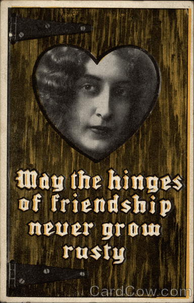 May Hinges of Friendship Never Grow Rusty Romance & Love
