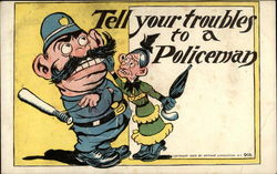 Tell your trobles to a policeman