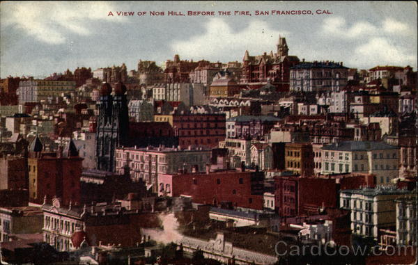 A view of Nob Hill before the fire, San Francisco, Cal California