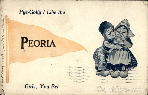 Pye-Golly I Like the Peoria Girls, You Bet Romance & Love