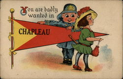 You Are Badly Wanted in Chapleau