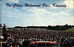 Tri-Cities Welcomed Pres. Kennedy