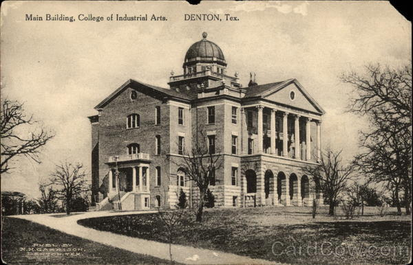 College of Industrial Arts, Main Building Denton Texas