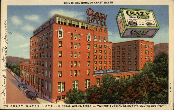 Crazy Water Hotel Mineral Wells Texas