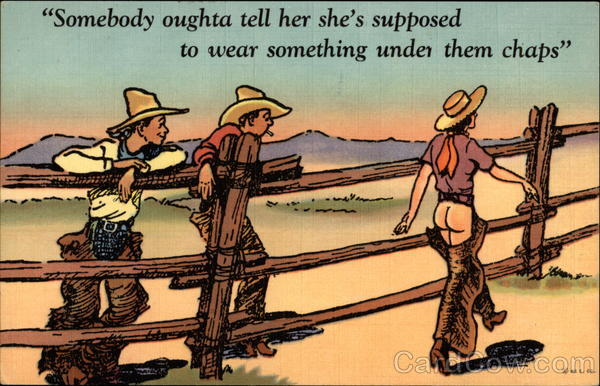 Somebody oughta tell her she's supposed to wear something under them chaps Amarillo Texas