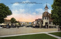 Looking East on Old Orchard Street, Showing Catholic Church Postcard