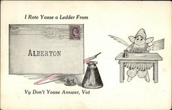 I Rote Youse a Ledder From Alberton Vy Don't Youse Answer, Vot