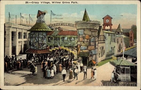 Crazy Village, Willow Grove Park