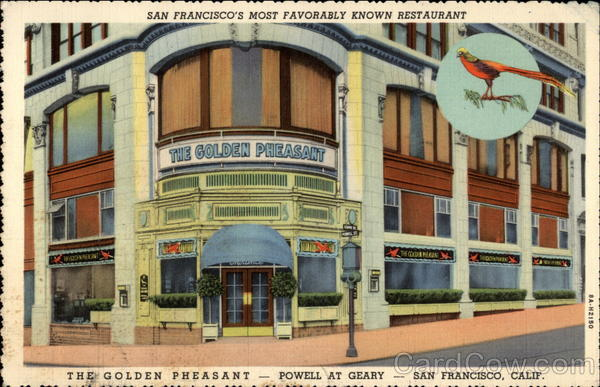 San Francisco's Most Favorably Know Restaurant, The Golden Pheasant California