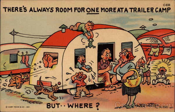 There's Always Room For ONE More at a Trailer Camp--But..Where?