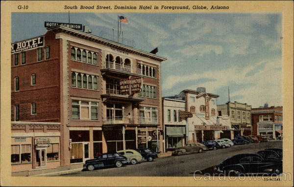 South Broad Street Dominion Hotel In Foreground Globe Az