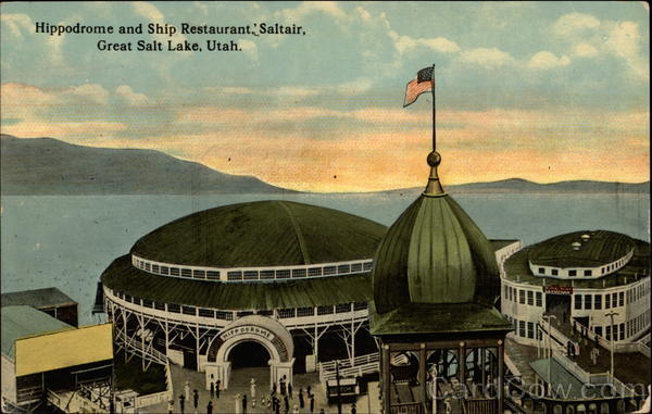 Hippodrome and Ship Restaurant, Saltair Great Salt Lake Utah