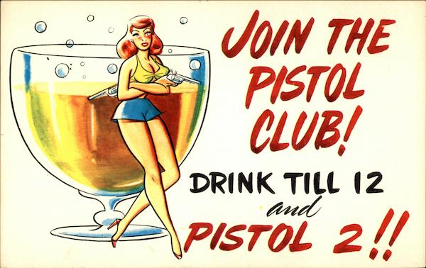 Join the Pistol Club Drinking