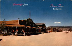 Greetings From Pioneer Town, California