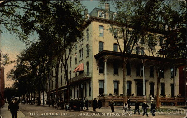 The Worden Hotel Saratoga Springs New York