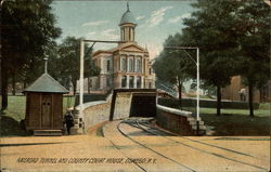 Railroad Tunnel and County Court House