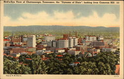"Bird's-Eye View of Chattanooga, Tennessee, the ""Dynamo of Dixie"", Looking from Cameron Hill"