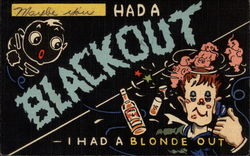 Maybe you had a blackout - I had a blonde out