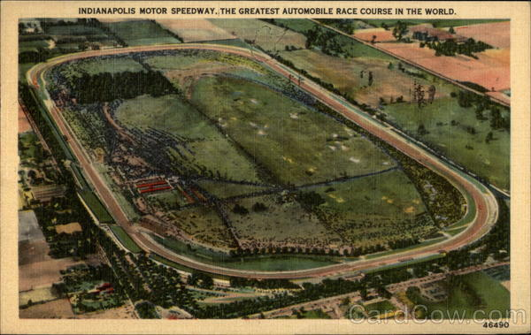 Indianaoplis Motor Speedway, The Greatest Automobile Race Course in the World Indianapolis Iowa