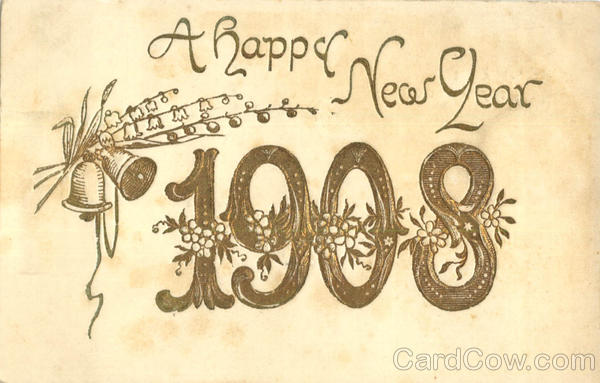 A Happy New Year 1908 New Year's Years