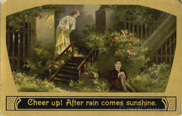 Cheer up! After rain comes sunshine Romance & Love