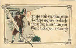 A line from you Would tickle yours sincerely