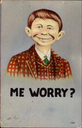 Alfred E. Neuman - Me Worry?