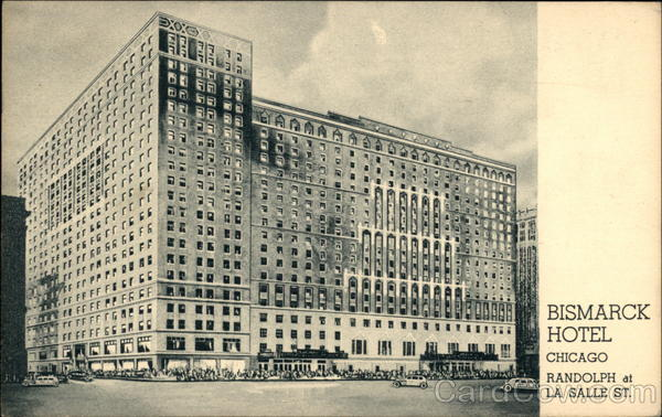 Bismarck Hotel Randolph at La Salle St Chicago Illinois